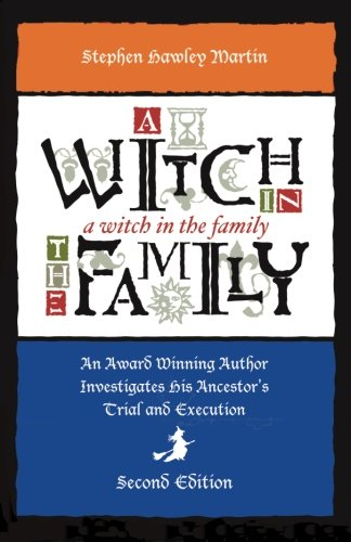 A Witch in the Family: An Award-Winning Author Investigates His Ancestor's Trial and Execution, Second Edition