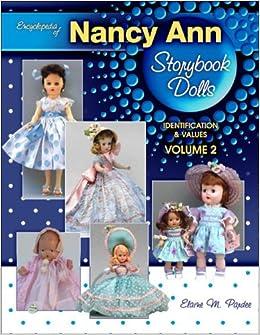 Encyclopedia of Nancy Ann Storybook Dolls, Volume 2: Identification & Values (Encyclopedia of Nancy Ann Storybook Dolls: Identification & Values)