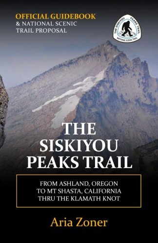 The Siskiyou Peaks Trail: From Ashland, OR to Mt Shasta, CA - Thru the Klamath Knot