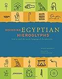 Decoding Egyptian Hieroglyphs: How to read the secret language of the Pharaohs