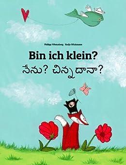 Bin ich klein? Nenu? Cinnadana?: Kinderbuch Deutsch-Telugu (zweisprachig/bilingual) (Weltkinderbuch 27) (German Edition) by [Winterberg, Philipp]