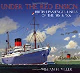 Under the Red Ensign, William H. Miller, 0752446193