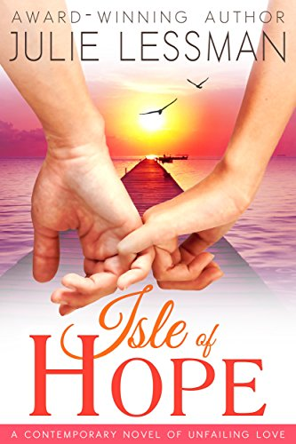 Isle of Hope: Unfailing Love (Isle of Hope Series (Edgy Inspirational) Book 1)