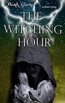 The Witching Hour: a short story (The Weston Files) by [Garner, Hank]