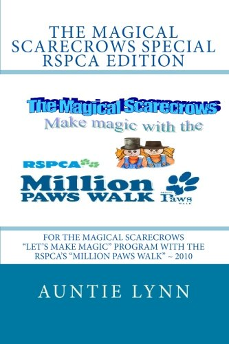"The Magical Scarecrows Special RSPCA Edition: For The Magical Scarecrows ""Let's Make Magic"" program with the RSPCA's ""Million Paws Walk"" ~ 2010"