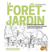 La Foret Jardin Creer Une Foret Comestible En Permaculture Pour