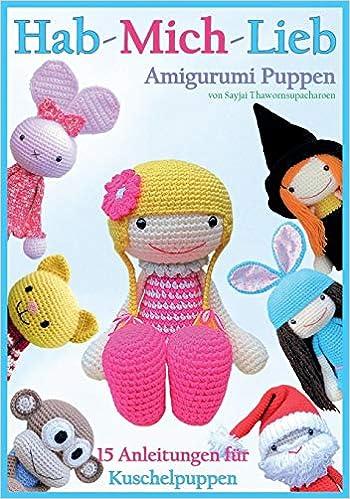 Hab Mich Lieb Amigurumi Puppen 15 Anleitungen Für Kuschelpuppen