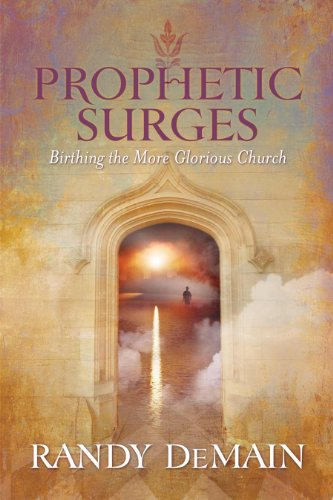Prophetic Surges - Birthing the More Glorious Church