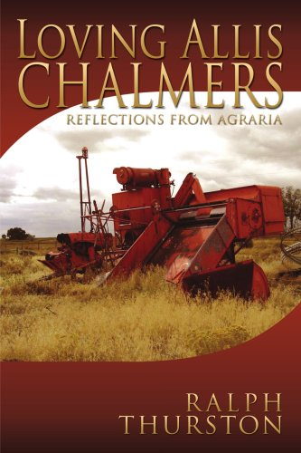 Loving Allis Chalmers: Reflections From Agraria