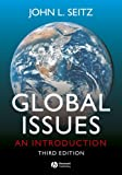 Global Issues: An Introduction, John L. Seitz, 1405154977