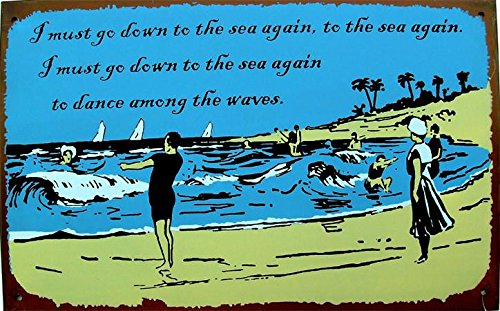 I Must Go Down to the Sea Again to Dance Among the Waves Beach Rustic Metal Sign