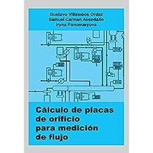 Cálculo de placas de orificio para medición de flujo (Spanish Edition)