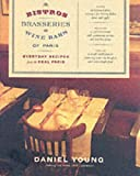 The Bistros, Brasseries, and Wine Bars of Paris, Daniel Young, 0060590734