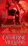 Something Wicked, Catherine Mulvany, 1416525572