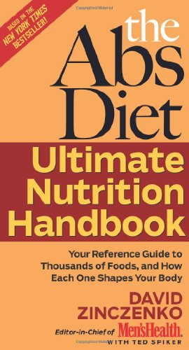 The Abs Diet Ultimate Nutrition Handbook: Your Reference Guide to Thousands of Foods, and How Each One Shapes Your Body