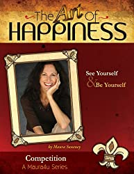 The Art of Happiness Volume 4 - Competition (Maura4u: The Art of Happiness)