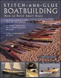 Stitch-and-Glue Boatbuilding: How to Build Kayaks and Other Small Boats (International Marine-RMP)