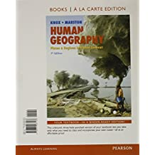 Human Geography: Places and Regions in Global Context, Books a la Carte Plus MasteringGeography with eText -- Access Card Package (7th Edition)