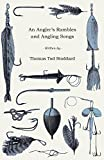 img - for An Angler's Rambles and Angling Songs by Stoddard, Thomas Tod (2008) Paperback book / textbook / text book