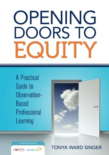 Opening Doors to Equity: A Practical Guide to Observation-Based Professional Learning