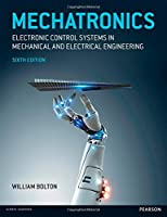 Mechatronics: Electronic Control Systems in Mechanical and Electrical Engineering, 6th Edition Front Cover