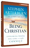 Being Christian, Stephen Arterburn and John Shore, 076420677X