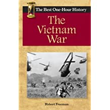 The Vietnam War: The Best One-Hour History