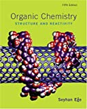 Organic Chemistry: Structure and Reactivity, Seyhan N. Ege, 0618318097