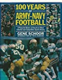 img - for 100 Years of Army-Navy Football by Gene Schoor (1989-11-03) book / textbook / text book