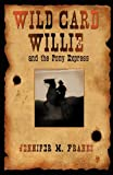 Wild Card Willie and the Pony Express