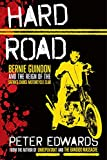 Hard Road: Bernie Guindon and the Reign of the
