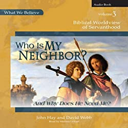 Who Is My Neighbor? (And Why Does He Need Me?)