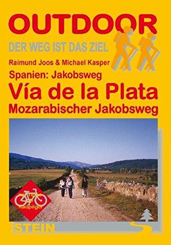 Spanien: Jakobsweg - Via de la Plata: Der Weg ist das Ziel (OutdoorHandbuch)