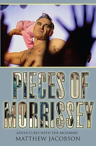 Pieces of Morrissey: Adventures with the Mozarmy pdf