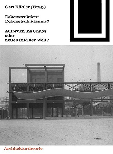 Dekonstruktion? Dekonstruktivismus? (Bauwelt Fundamente) (German Edition) by Birkhäuser