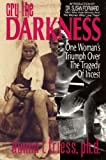 Cry the Darkness : One Woman's Triumph over the Tragedy of Incest, Friess, Donna, 1558742581