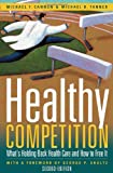 Healthy Competition, Michael F. Cannon and Michael D. Tanner, 1933995106