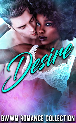 Search : Desire: BWWM Romance Collection