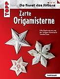 Zarte Origami-Sterne: Die schönsten Sterne der Origami-Künstlerin Tomoko Fuse. (kreativ.kompakt.) (German Edition)
