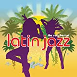 The Very Best Of Latin Jazz (Amazon Edition)