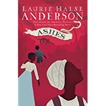 Ashes (The Seeds of America Trilogy)