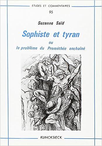 Téléchargement gratuit d\'ebooks de google Sophiste et tyran ou le probleme du Prométhée enchaîné PDF CHM 286563048X by Suzanne Saïd