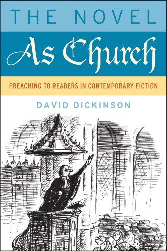 The Novel as Church: Preaching to Readers in Contemporary Fiction (Making of the Christian Imagination)