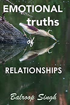Emotional Truths Of Relationships by [Singh, Balroop]