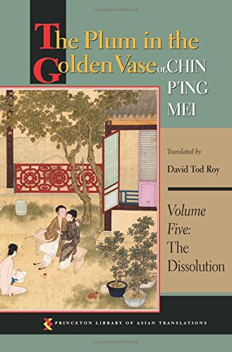 Download The Plum in the Golden Vase or, Chin P'ing Mei, Volume Five: The Dissolution (Princeton Library of Asian Translations) ebook