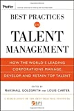 Best Practices in Talent Management: How the World's Leading Corporations Manage, Develop, and Retain Top Talent (Pfeiffer Essential Resources for Training and HR Professionals)