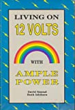Living on Twelve Volts with Ample Power, David Smead and Ruth Ishihara, 0945415028