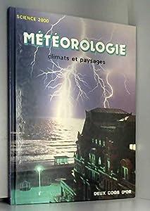 Board book Météorologie : Climats et paysages [French] Book