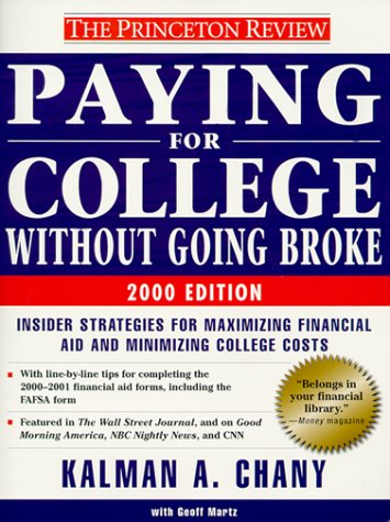Princeton Review: Paying for College Without Going Broke, 2000 Edition (Paying for College, 2000)