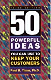 img - for 50 Powerful Ideas You Can Use to Keep Your Customers, Third Edition book / textbook / text book